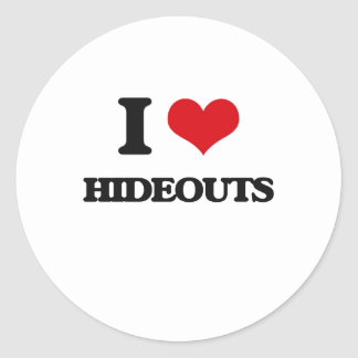 I love Hideouts Round Stickers