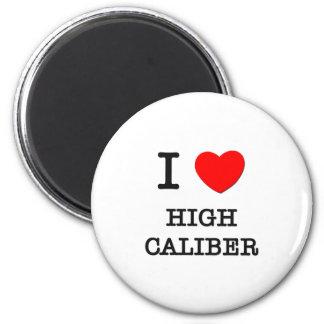 I Love High Caliber Magnet
