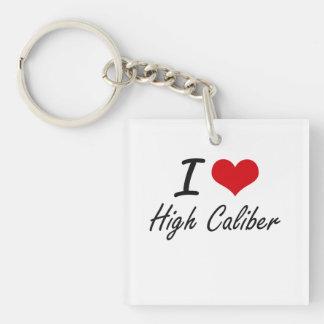 I love High Caliber Single-Sided Square Acrylic Keychain