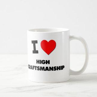 I love High Craftsmanship Mug