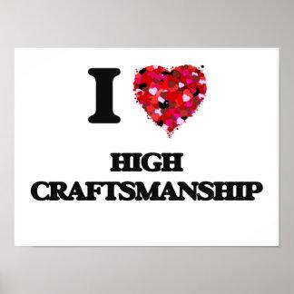 I love High Craftsmanship Poster