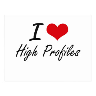 I love High Profiles Postcard