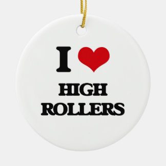 I love High Rollers Double-Sided Ceramic Round Christmas Ornament