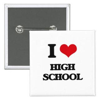 I love High School Pinback Button