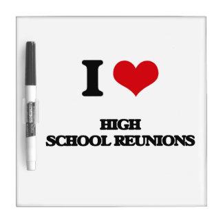 I love High School Reunions Dry Erase Boards