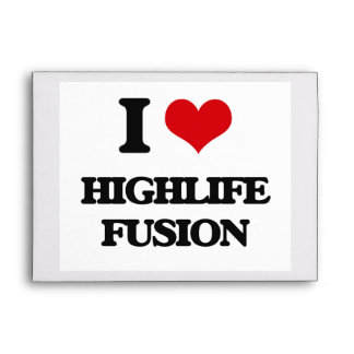 I Love HIGHLIFE FUSION Envelopes