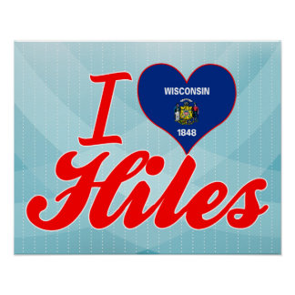I Love Hiles, Wisconsin Poster