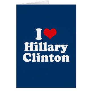 I LOVE HILLARY CLINTON 2016 GREETING CARD