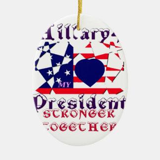 I love Hillary For USA President We are Stronger T Ceramic Ornament