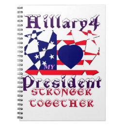 I love Hillary For USA President We are Stronger T Notebook