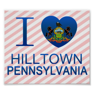 I Love Hilltown, PA Poster