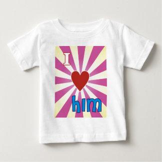 I love him baby T-Shirt