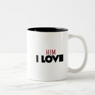 I Love Him Mug