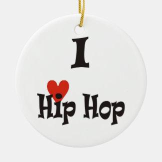 I love Hip Hop Ceramic Ornament