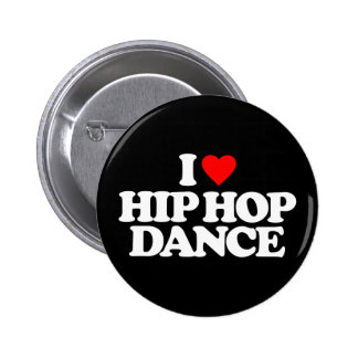 I LOVE HIP HOP DANCE BUTTON