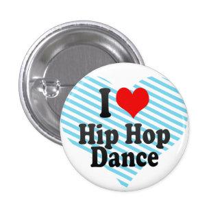 I love Hip Hop Dance 1 Inch Round Button
