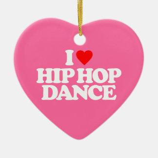 I LOVE HIP HOP DANCE CERAMIC ORNAMENT