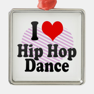 I love Hip Hop Dance Square Metal Christmas Ornament