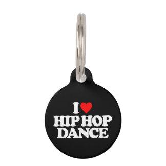 I LOVE HIP HOP DANCE PET TAG