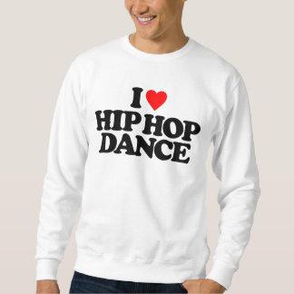 I LOVE HIP HOP DANCE SWEATSHIRT
