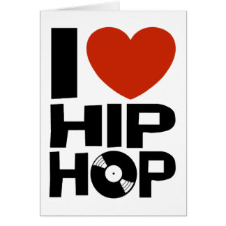 I Love Hip Hop Greeting Card