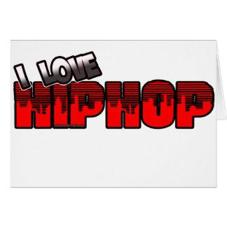 I Love HIP HOP Music Card