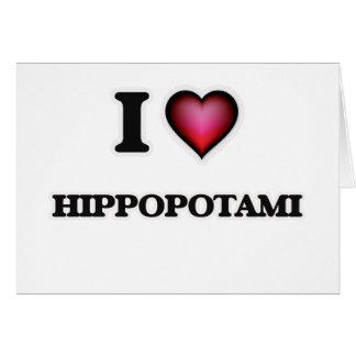 I Love Hippopotami Card