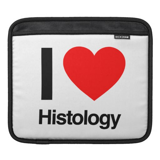 i love histology sleeves for iPads