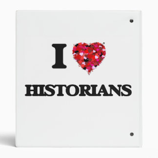 I Love Historians 3 Ring Binders