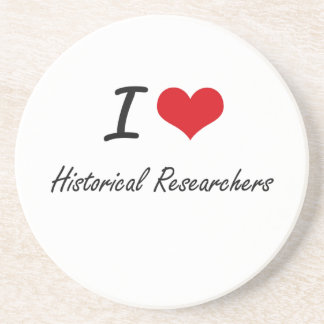 I love Historical Researchers Beverage Coasters