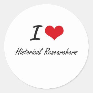 I love Historical Researchers Classic Round Sticker