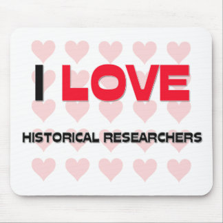 I LOVE HISTORICAL RESEARCHERS MOUSE PADS