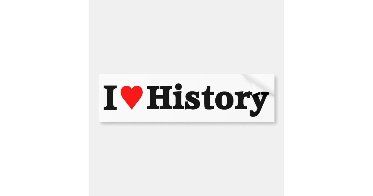 I love history bumper sticker zazzle com