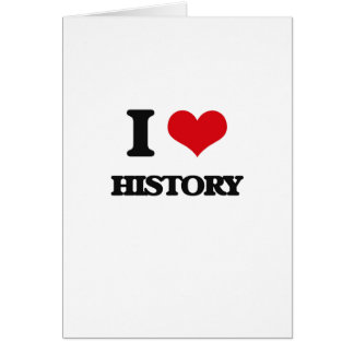 I love History Greeting Cards