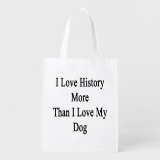 I Love History More Than I Love My Dog Market Totes