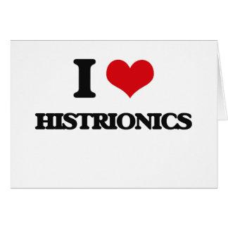 I love Histrionics Greeting Card