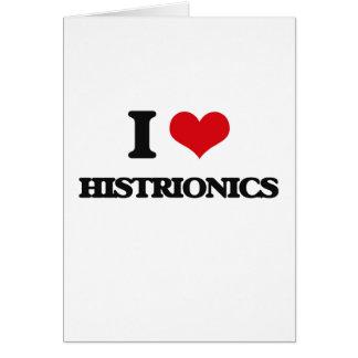 I love Histrionics Greeting Cards