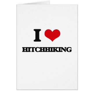 I love Hitchhiking Greeting Card