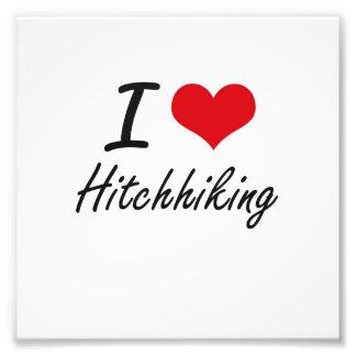 I love Hitchhiking Photo Print