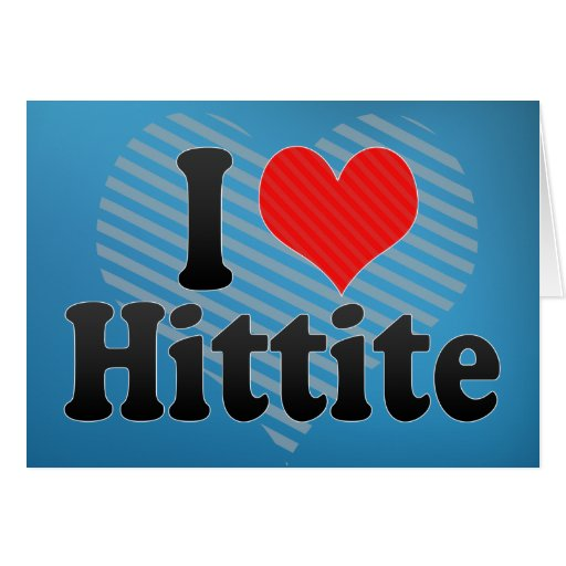 I Love Hittite Cards