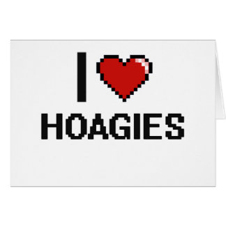 I Love Hoagies Greeting Card