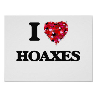 I Love Hoaxes Poster