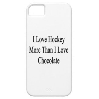 I Love Hockey More Than I Love Chocolate iPhone 5 Covers