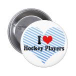 I Love Hockey Players Button