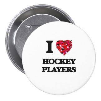 I love Hockey Players 3 Inch Round Button