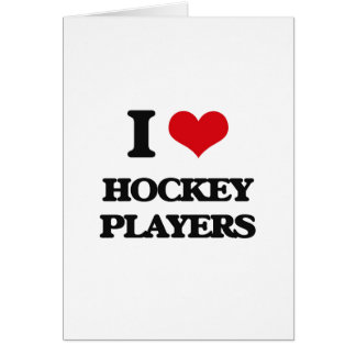 I love Hockey Players Greeting Card