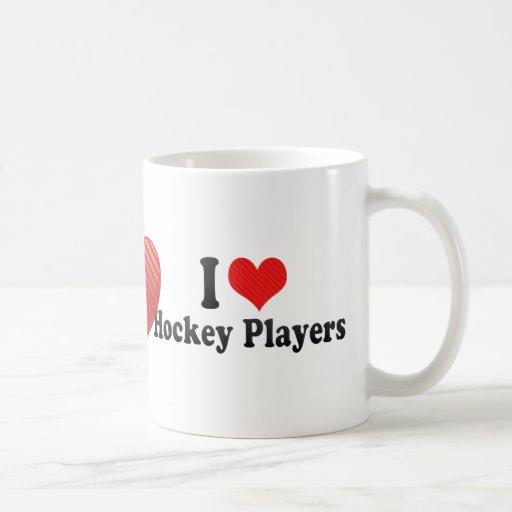 I Love Hockey Players Mugs