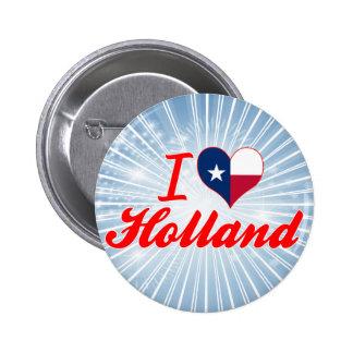 I Love Holland, Texas Pin