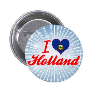 I Love Holland, Vermont Pinback Button