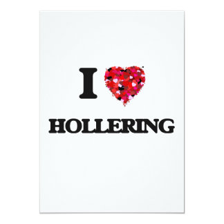 I Love Hollering 5x7 Paper Invitation Card